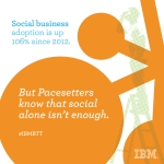 Tech Pacesetters aren't just adopting social business— they're reinventing it. But how? Find out here. https://ibm.biz/IBMBTT14 #IBMBTT