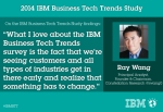 (On the IBM Business Tech Trends Study findings) Ray Wang – Principal Analyst, Founder and Chairman of Constellation Research, Inc.
